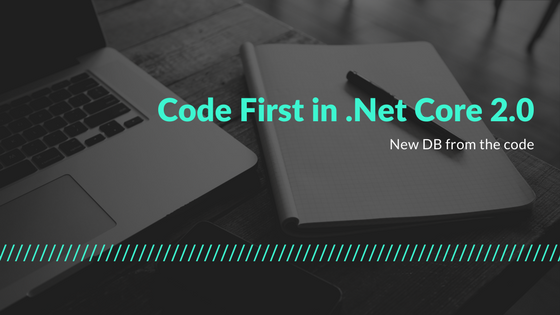 Code First in .Net Core 2.0