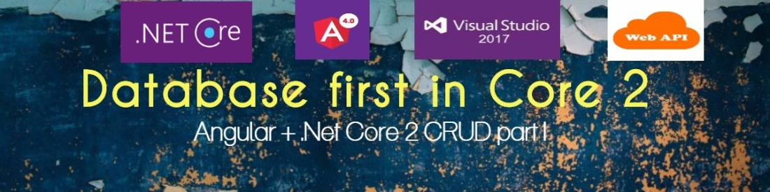 Database first in  Net Core 2 0 step by step: Angular 4 +