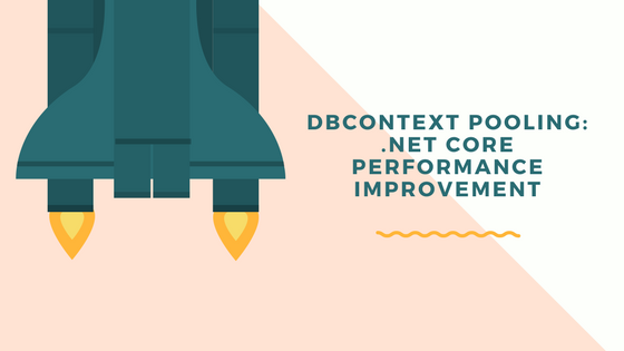 DBContext Pooling improves the perfromance