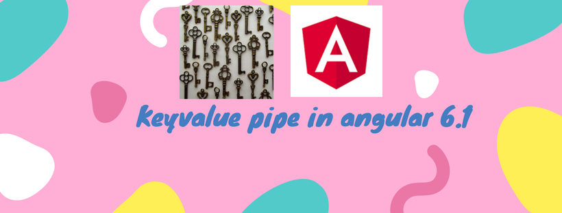 Keyvalue pipe in angular